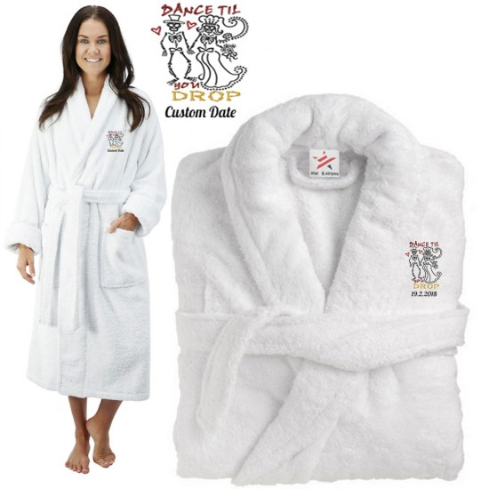 Deluxe Terry cotton with bride and groom dance till you drop CUSTOM TEXT Embroidery bathrobe