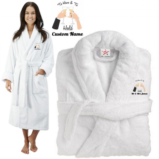 Deluxe Terry cotton with to have and to hold CUSTOM TEXT Embroidery bathrobe