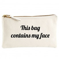 Personalised TEXT 'This bag contains my face' on cotton purse bag