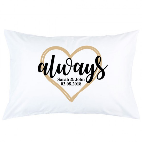 Personalised Always Heart Custom Name and Date printed pillowcase covers