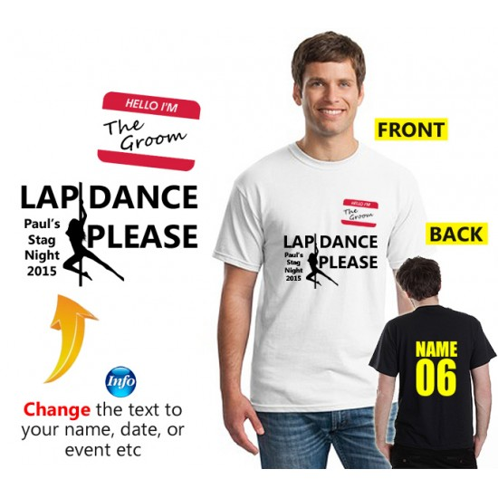 Stag Party lap dance please text on custom T shirt