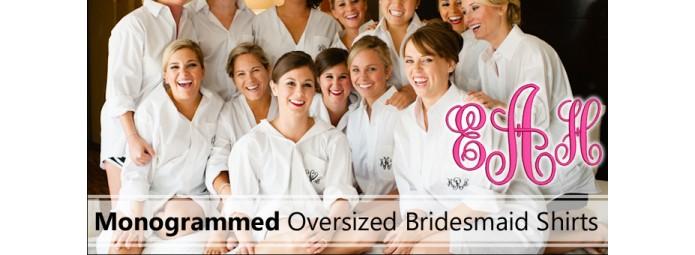 Oversized Monogrammed Bridesmaid Shirts