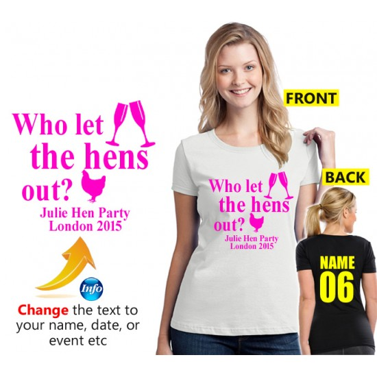 Hen Night T shirt with Who let the hens out design